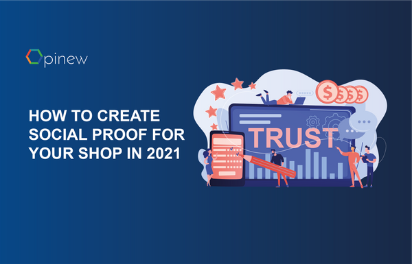 How To Create Social Proof For Your Shop in 2021