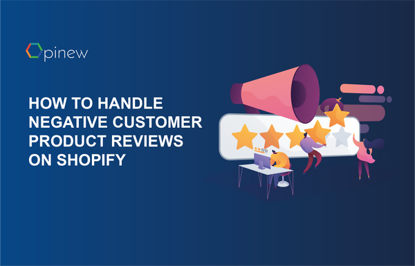 How To Handle  Negative Customer Product Reviews On Shopify