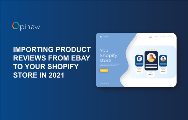 Importing Product Reviews From eBay To Your Shopify Store in 2021