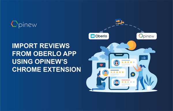 Import Reviews From The Oberlo App Using The Opinew Chrome Extension