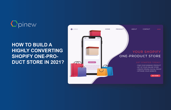 How to build a highly converting Shopify one-product store in 2021?